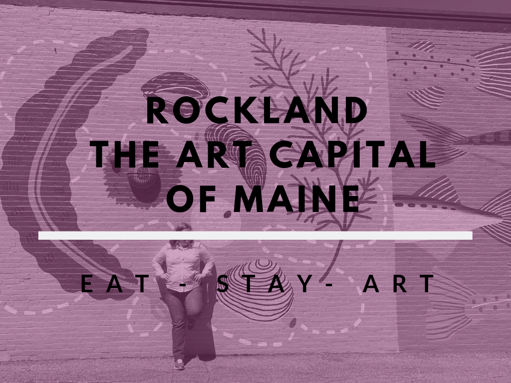 Rockland Maine – The Art Capital of Maine