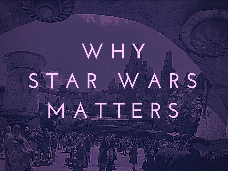 Why Star Wars Matters?